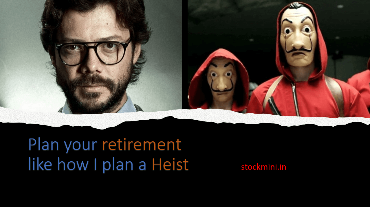 Plan your retirement like how I plan a heist