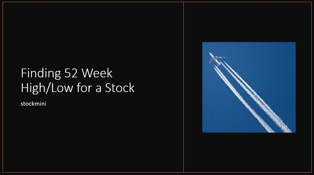 How to find 52 Week High Low for a stock