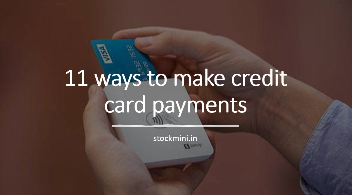 11 Ways to make credit card payments